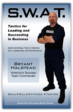S.W.A.T Tactics for Leading and Succeeding in Business